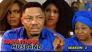 Unfaithful Husband Season 3 - 2019 Nollywood Movie